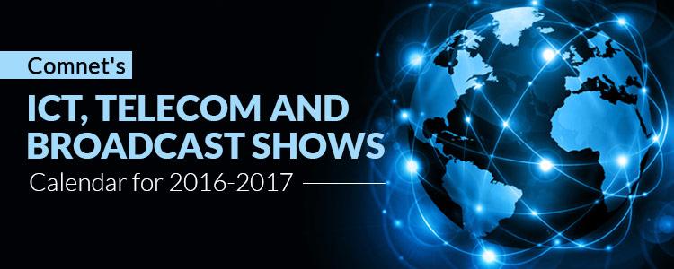 Comnet's calendar for ICT, Telecom and Broadcast shows