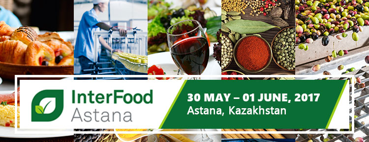 Interfood Astana 2017 | 30 May – 01 June, 2017 at Astana, Kazakhstan