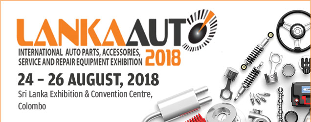 LankaAuto 2018 | 24-26 August 2018 at Sri Lanka Exhibition & Convention Centre, Colombo