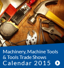 Machinery, Machine Tools & Tools Trade Shows Calendar 2015