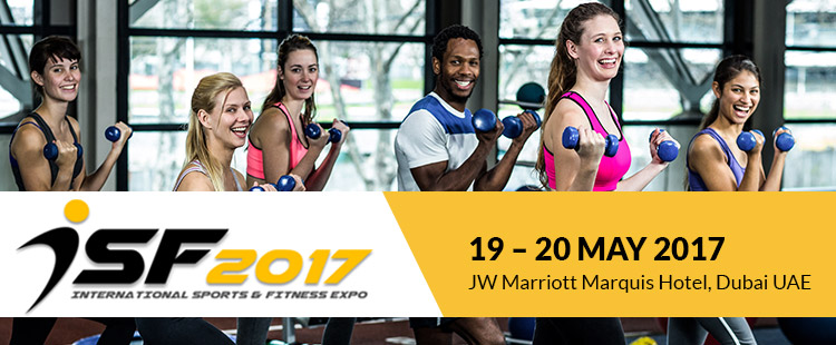 ISF- International Sports & Fitness Expo 2017 | 19 – 20 May 2017 at JW Marriott Marquis Hotel, Dubai UAE
